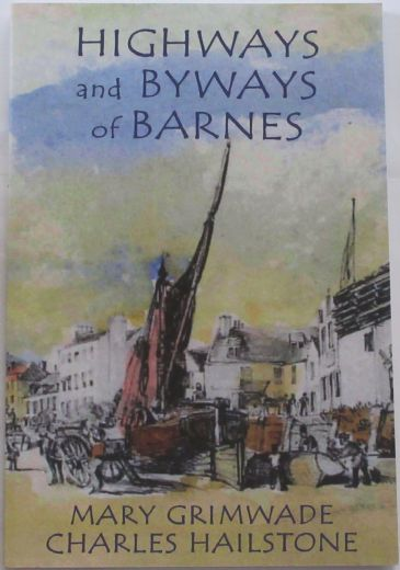 Highways and Byways of Barnes, by Mary Grimwade and Charles Hailstone